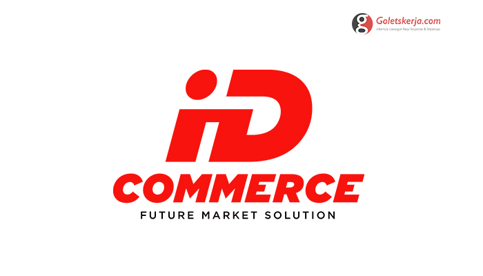 Lowongan Kerja PT IDcommerce Service Solution