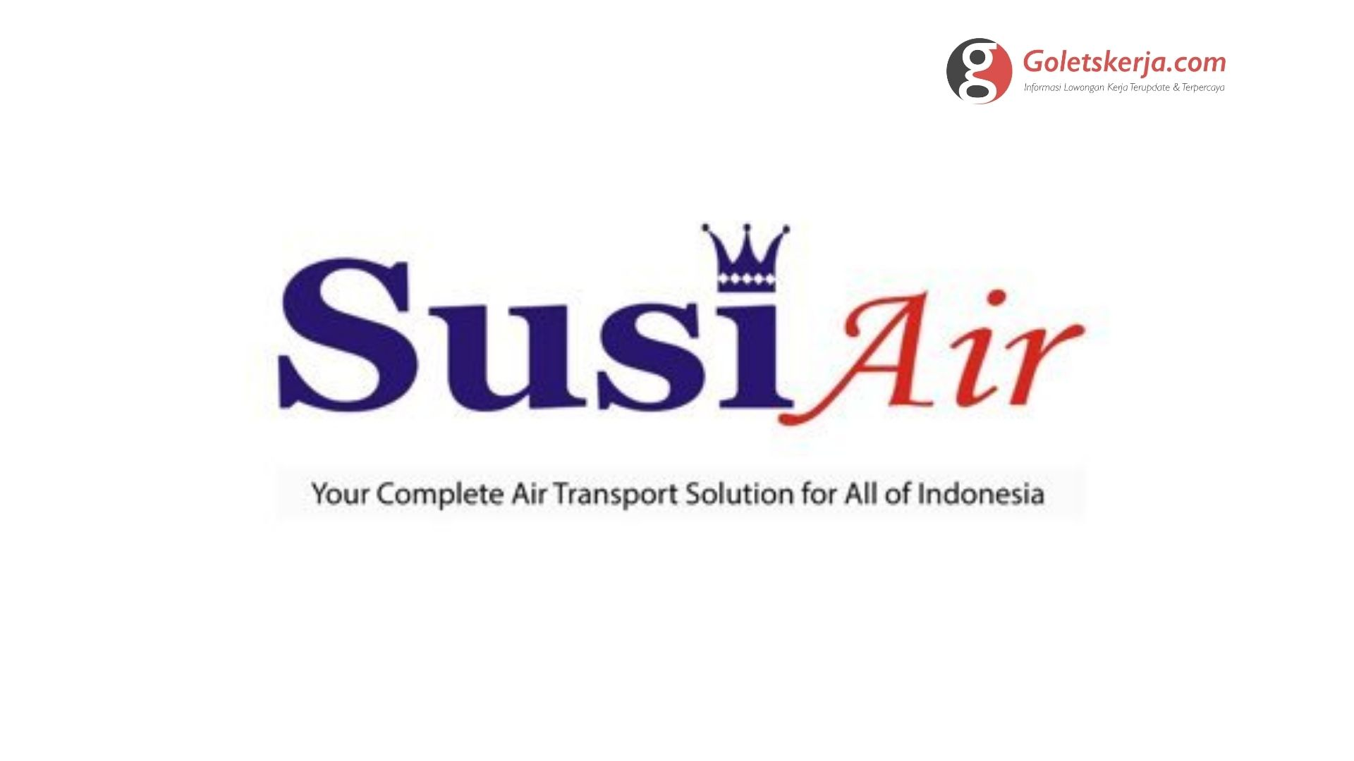 Lowongan Kerja PT ASI Pudjiastuti Aviation (Susi Air)