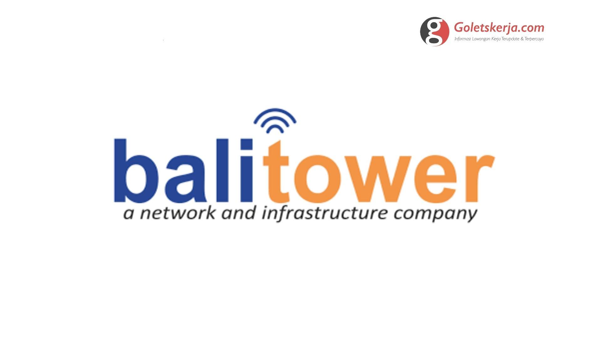 Lowongan Kerja PT Bali Towerindo Sentra Tbk (Balitower)