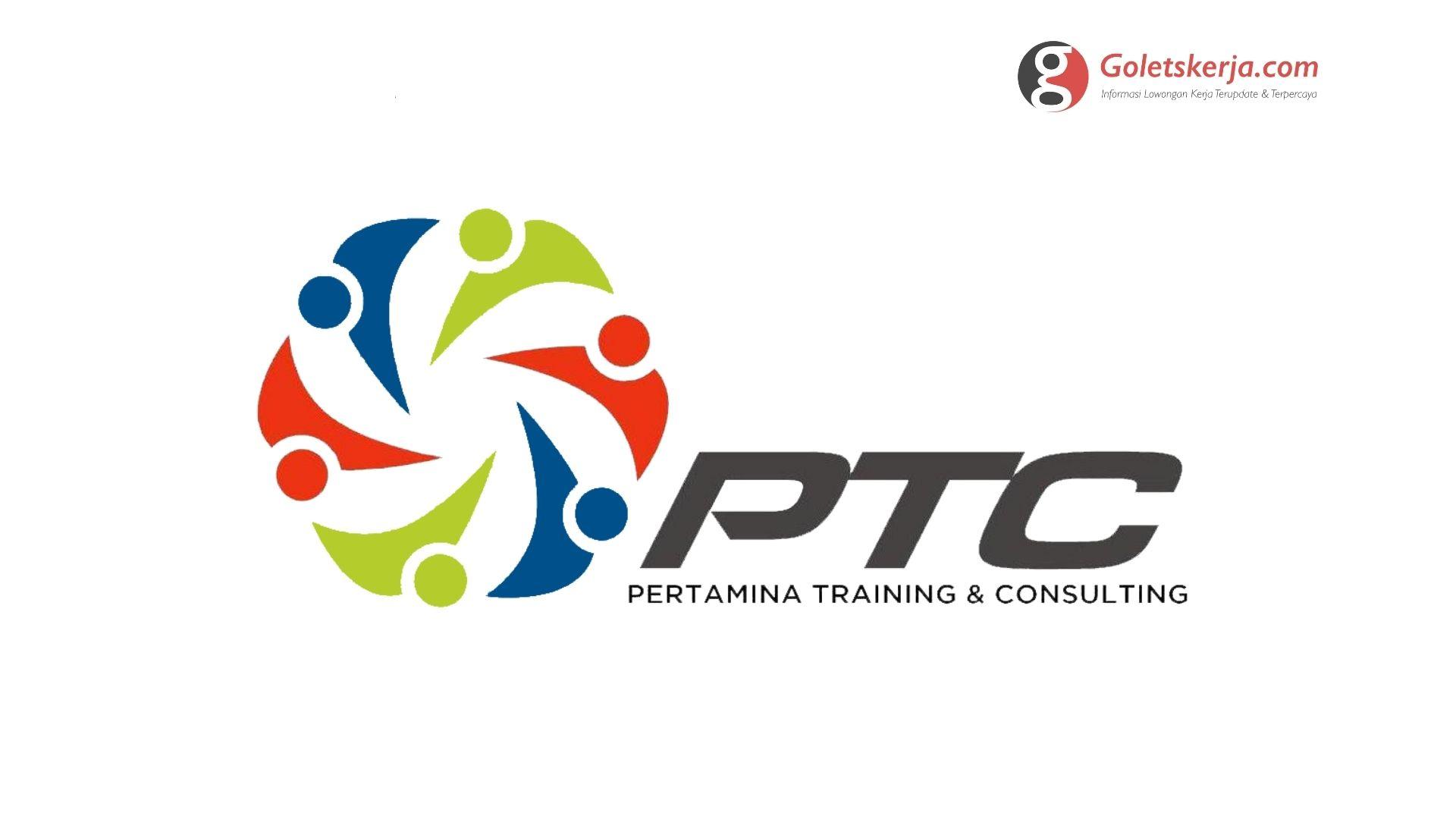 Lowongan Kerja PT Pertamina Training & Consulting (PTC)