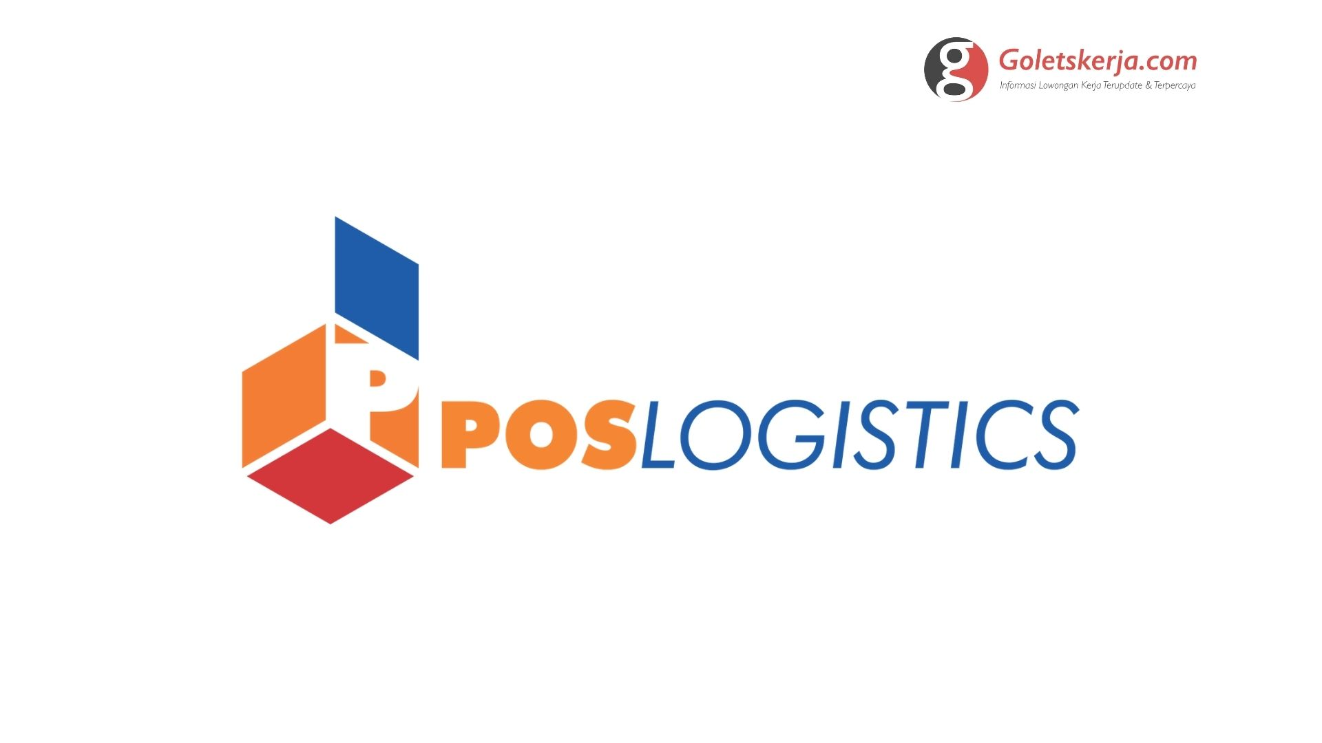 Lowongan Kerja PT Pos Logistics Indonesia – Oktober 2021