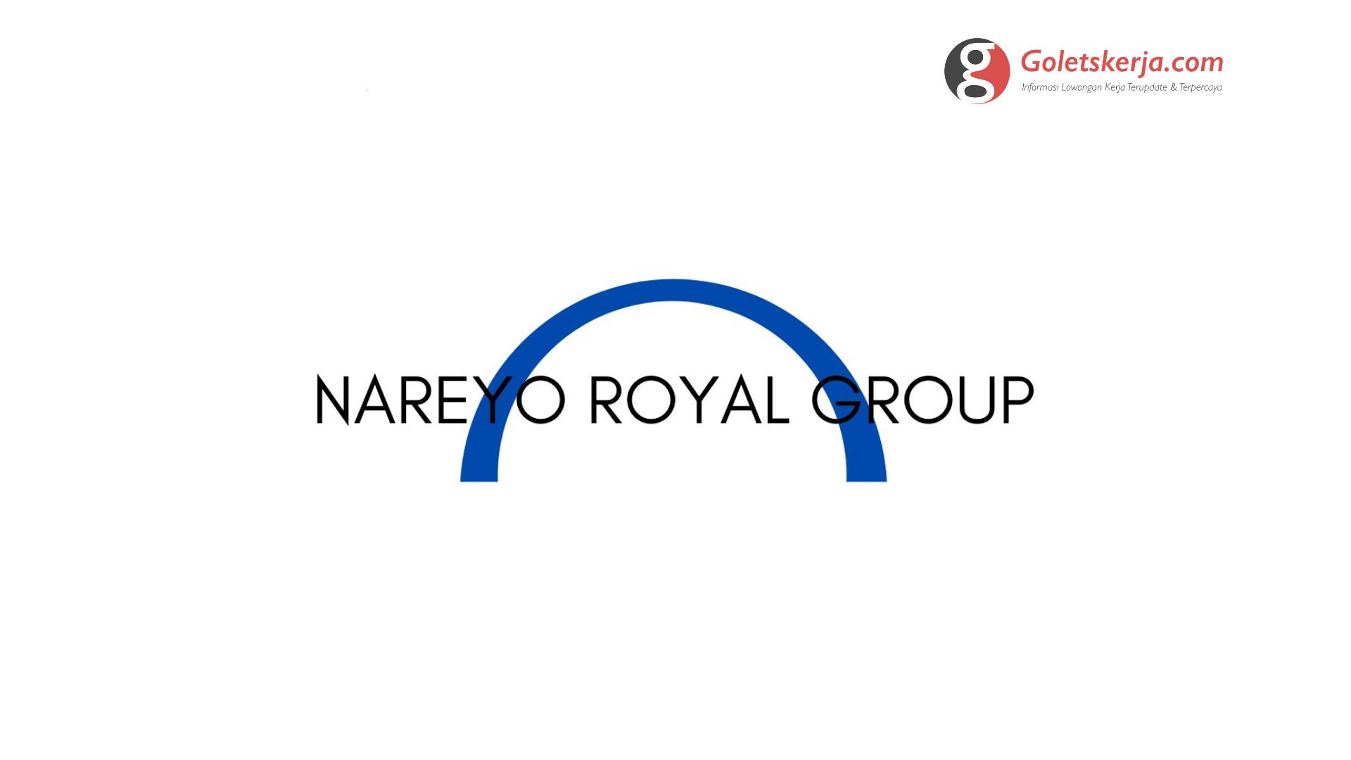We Are Hiring PT Nareyo Royal Group (NRG)