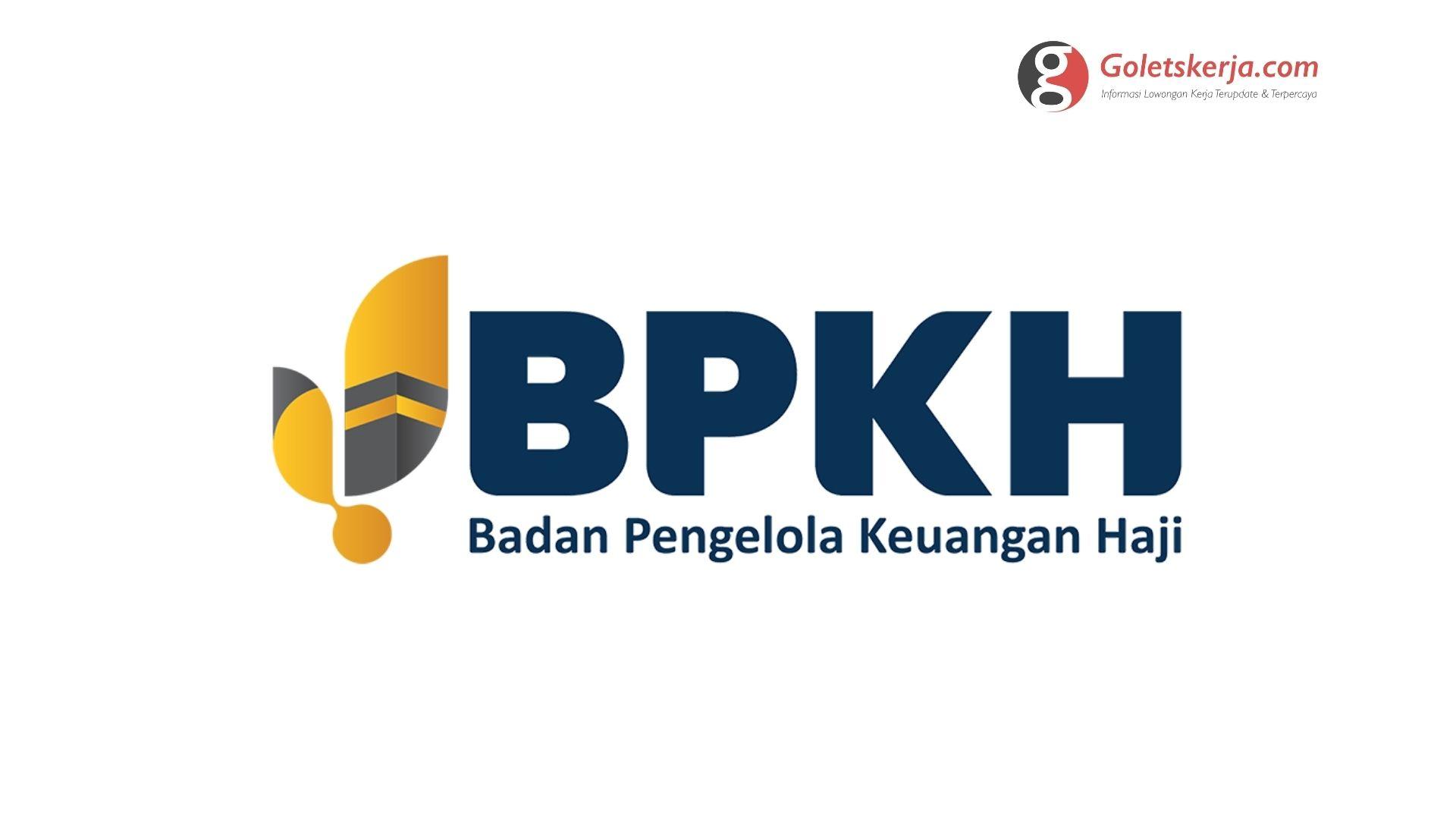 Penerimaan Calon Pegawai Tetap Badan Pengelola Keuangan Haji (BPKH)