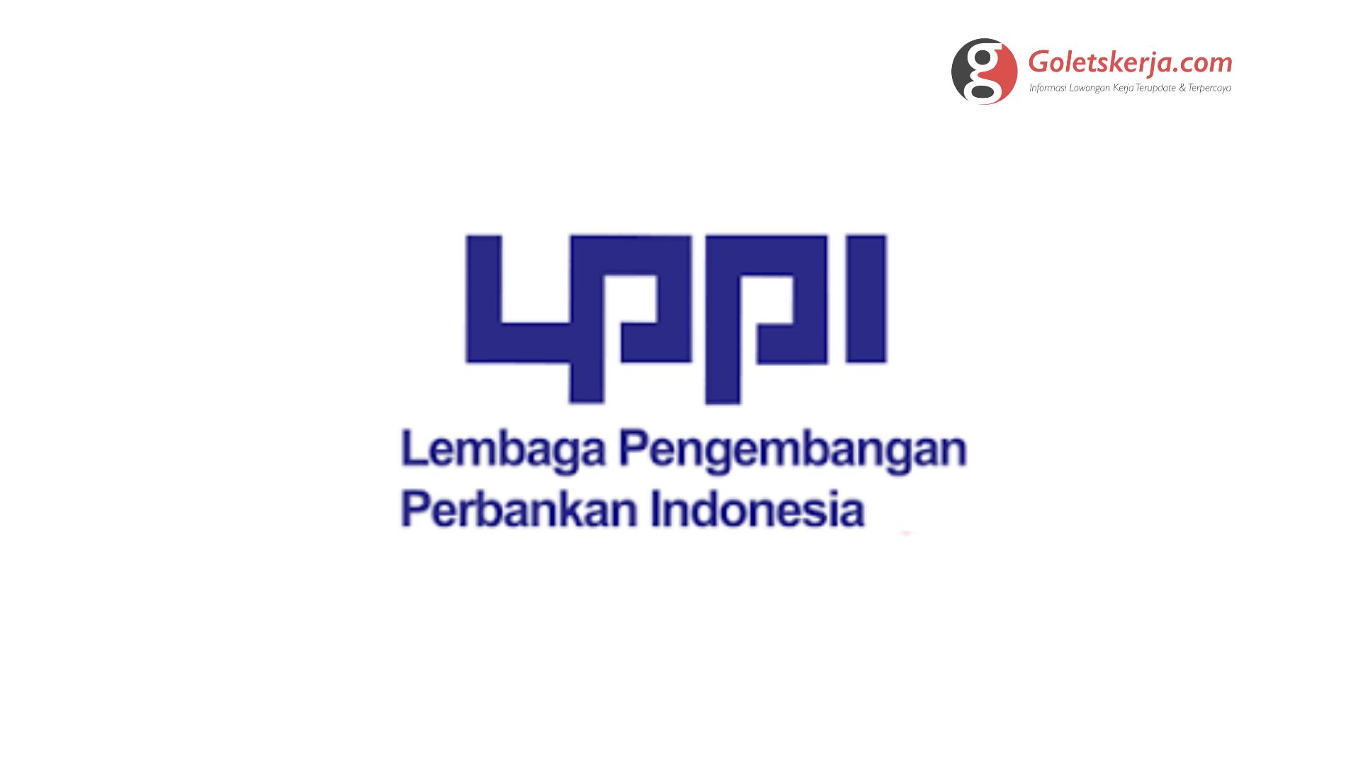 Lowongan Kerja Lembaga Pengembangan Perbankan Indonesia (LPPI)