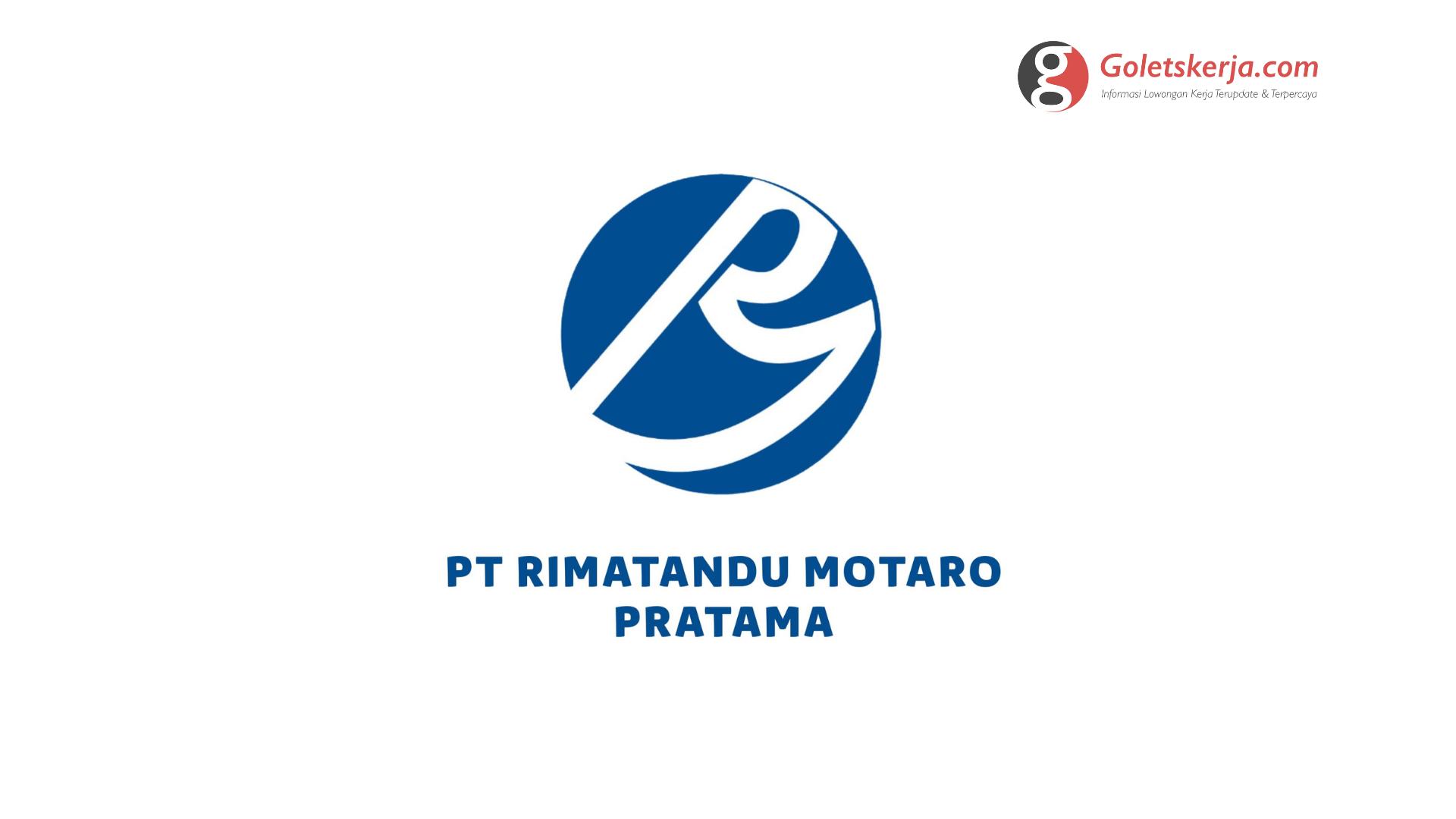 Lowongan Kerja PT Rimatandu Motaro Pratama